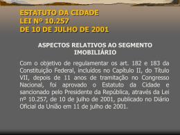 ESTATUTO DA CIDADE LEI Nº 10.257 DE 10 DE JULHO DE 2001