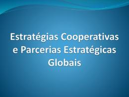 Estratégias Cooperativas e Parcerias Estratégicas Globais A