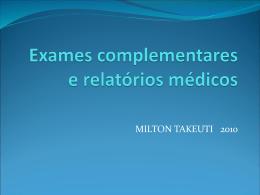 Exames complementares e relatórios médicos