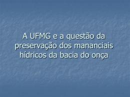 A UFMG e a questão da preservação da bacia do córrego do onça