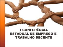 I CONFERÊNCIA ESTADUAL DE EMPREGO E TRABALHO