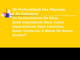 ÓH PROFUNDIDADE DAS RIQUEZAS