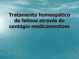 Tratamento homeopático de felinos através do contágio