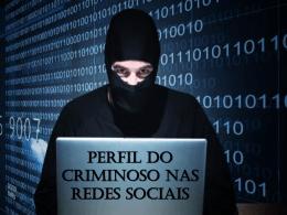 perfil do criminoso nas redes sociais