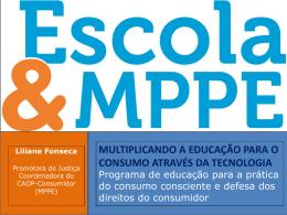 Apresentação Programa Escola e MPPE