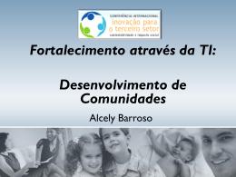 Fortalecimento através da TI: Desenvolvimento de Comunidades