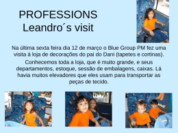 PROFESSIONS Leandro´s visit