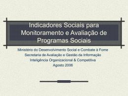 Indicadores Sociais para Monitoramento de Programas
