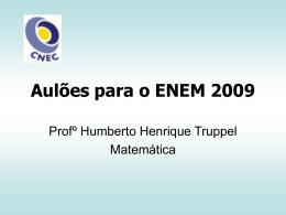 09 - ENEM - Professor Humberto - Aulões_Matemática
