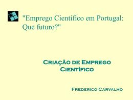 """""""Emprego Científico em Portugal: Que futuro?"""""""