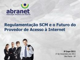 Regulamentação SCM e o futuro do Provedor de Acesso à