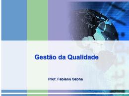 Gestão da Qualidade - fabianosabha.com.br