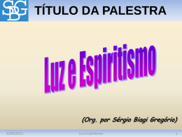 Luz e Espiritismo - Sérgio Biagi Gregorio