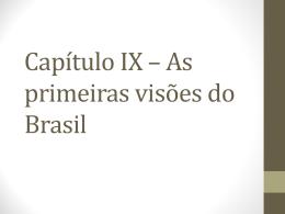 Cap IX As primeiras visoes do Brasil