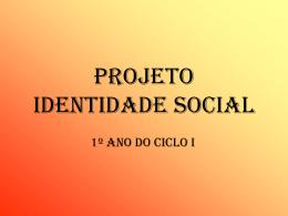 Projeto identidade social