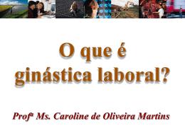 O que é ginástica laboral? - Caroline de Oliveira Martins