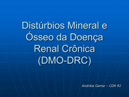 Distúrbio Mineral e Ósseo da Doença Renal Crônica (DMO-DRC)
