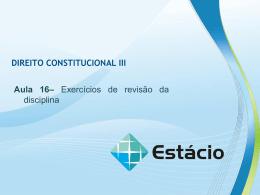 DIREITO CONSTITUCIONAL III Aula 16