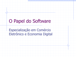 O Papel do Software