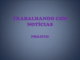 TRABALHANDO COM NOTÍCIAS
