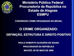 O Crime Organizado - Procuradoria da República em Alagoas
