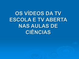 Os vídeos da TV Escola e TV aberta nas aulas de