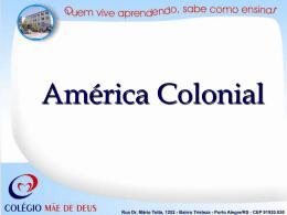 América Colonial - Colégio Mãe de Deus