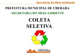Expansão da Coleta Seletiva - Prefeitura Municipal de Uberaba
