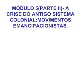 REVOLTAS COLONIAIS OU MOVIMENTOS EMANCIPACIONISTAS