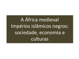 A África medieval Impérios islâmicos negros: sociedade, economia