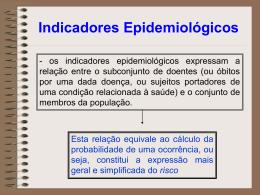 Epidemiologia - Indicadores Epidemiológicos