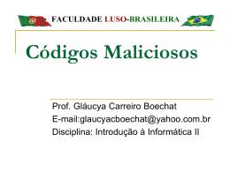 Códigos Maliciosos - Centro de Informática da UFPE