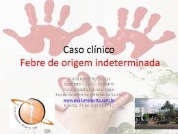 Caso Clinico: Febre de origem indeterminada