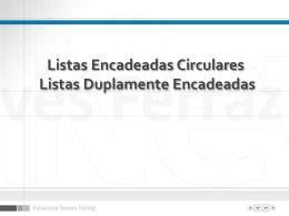 Listas Circulares e Listas Duplamente Encadeadas