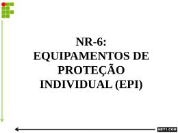 NR-6 EQUIPAMENTOS DE PROTEÇÃO INDIVIDUAL