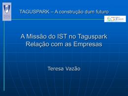 A Missão do IST no Taguspark Relação com as empresas