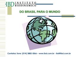 Contatos: fone: (014) 3882-5066 – www.ibd.com.br