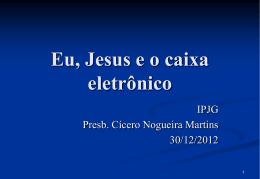 Eu, Jesus e o caixa