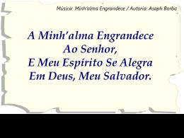 A MINH`ALMA ENGRANDECE AO SENHOR F#m B7 E MEU