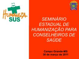 SEMINÁRIO ESTADUAL DE HUMANIZAÇÃO PARA