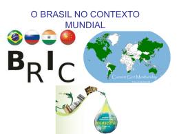 O BRASIL NO CONTEXTO MUNDIAL