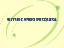 DIVULGANDO PESQUISA