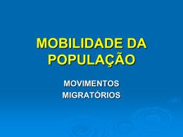 MOBILIDADE DA POPULAÇÃO MOVIMENTOS MIGRATÓRIOS