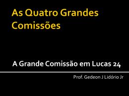 Grande Comissão em Lucas