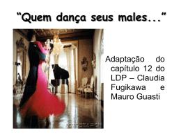 """""""Quem dança seus males..."""""""