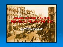 BRASIL REPÚBLICA (1889) REPÚBLICA VELHA (1889