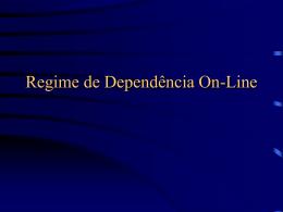 Regime de Dependência On-Line