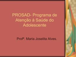 PROSAD- Programa de Atenção à Saúde do adolescente