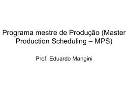Programa mestre de Produção (Master Production Scheduling – MPS)