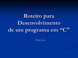 """Roteiro para Desenvolvimento de um programa em """"C"""""""